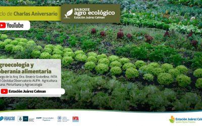 «Agroecología y Soberanía Alimentaria» Ciclo de Charlas Aniversario 2020